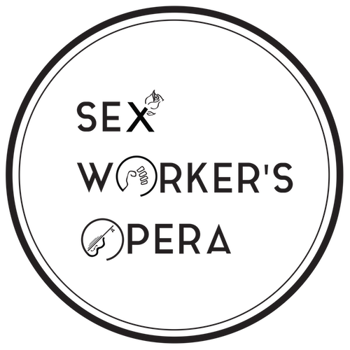 An Opera created and performed by Sex Workers and their friends